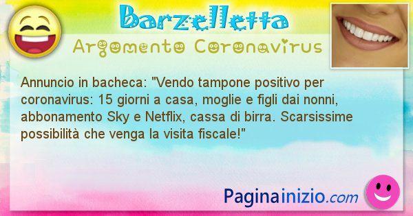 Barzelletta argomento Coronavirus: Annuncio in bacheca: Vendo tampone positivo per ... (id=2983)