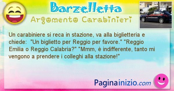 Barzelletta argomento Carabinieri: Un carabiniere si reca in stazione, va alla biglietteria ... (id=2991)