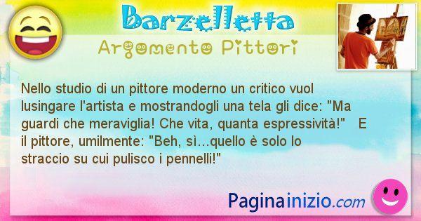Barzelletta argomento Pittori: Nello studio di un pittore moderno un critico vuol ... (id=633)