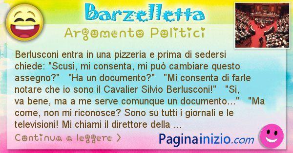 Barzelletta argomento Politici: Berlusconi entra in una pizzeria e prima di sedersi ... (id=876)