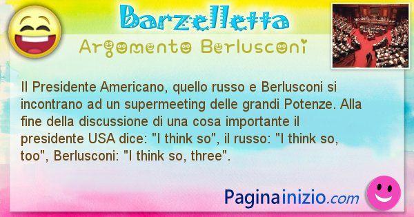 Barzelletta argomento Berlusconi: Il Presidente Americano, quello russo e Berlusconi si ... (id=887)