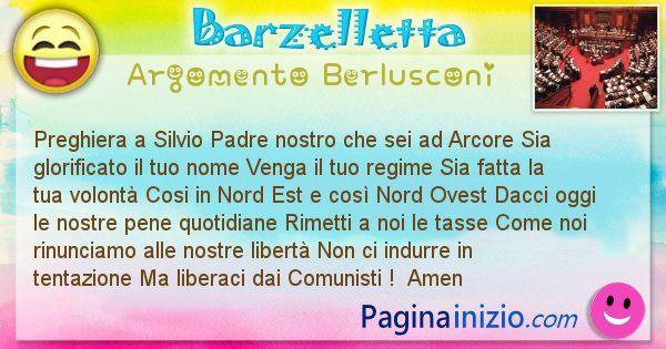 Barzelletta argomento Berlusconi: Preghiera a Silvio Padre nostro che sei ad ... (id=894)