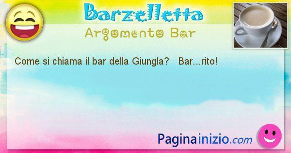 Come si chiama argomento Bar: Come si chiama il bar della Giungla? ... (id=383)