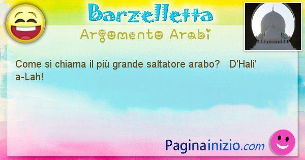 Come si chiama argomento Arabi: Come si chiama il più grande saltatore arabo? ... (id=396)