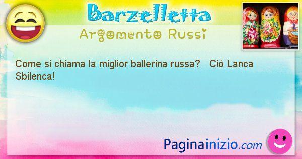 Come si chiama argomento Russi: Come si chiama la miglior ballerina russa?   Ciò ... (id=403)