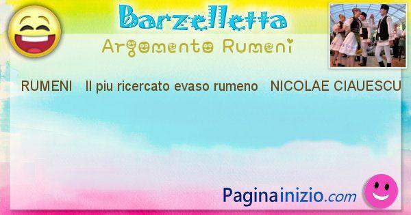 Come si chiama argomento Rumeni: RUMENI   Il piu ricercato evaso rumeno ... (id=410)