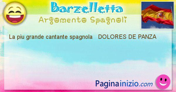 Come si chiama argomento Spagnoli: La piu grande cantante spagnola   DOLORES DE ... (id=427)