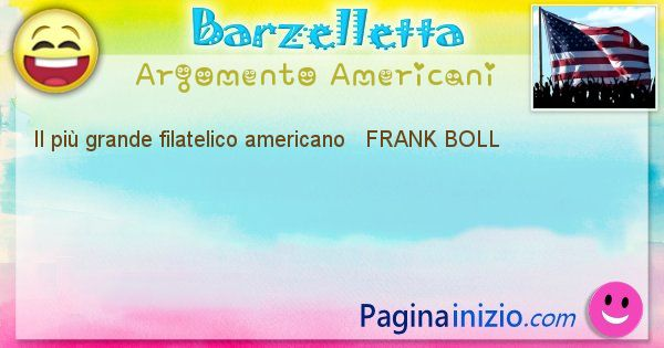 Come si chiama argomento Americani: Il più grande filatelico americano   FRANK ... (id=458)