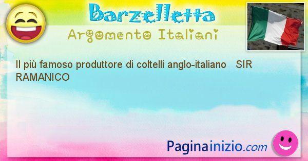 Come si chiama argomento Italiani: Il più famoso produttore di coltelli anglo-italiano ... (id=469)