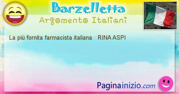 Come si chiama argomento Italiani: La più fornita farmacista italiana   RINA ... (id=483)