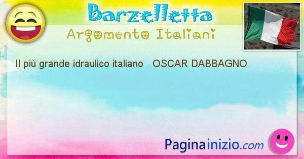 Come si chiama argomento Italiani: Il più grande idraulico italiano   OSCAR ... (id=484)