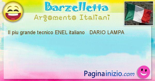 Come si chiama argomento Italiani: Il piu grande tecnico ENEL italiano   DARIO ... (id=491)