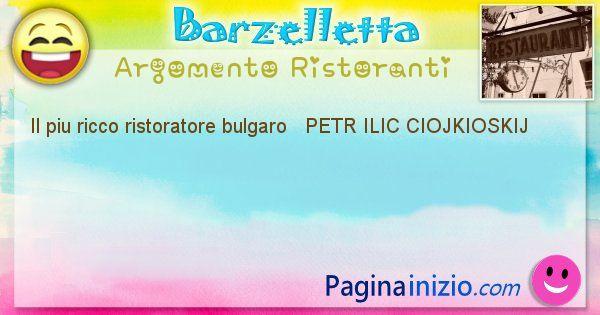 Come si chiama argomento Ristoranti: Il piu ricco ristoratore bulgaro   PETR ILIC ... (id=506)