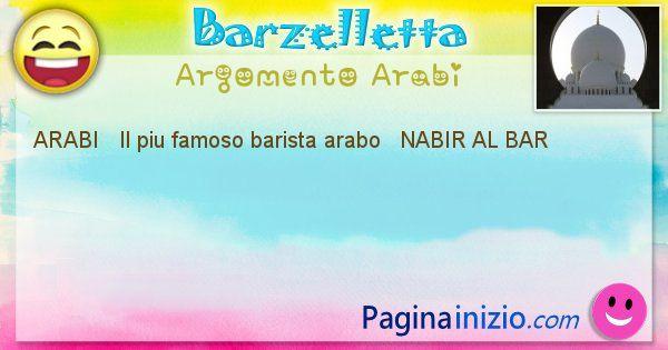 Come si chiama argomento Arabi: ARABI   Il piu famoso barista arabo ... (id=518)