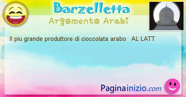 Come si chiama argomento Arabi: Il piu grande produttore di cioccolata arabo ... (id=520)