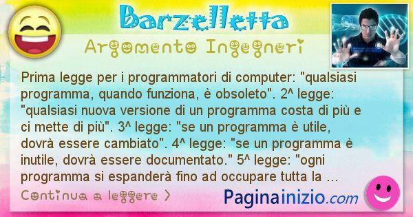 Barzelletta argomento Ingegneri: Prima legge per i programmatori di computer: qualsiasi ... (id=1201)