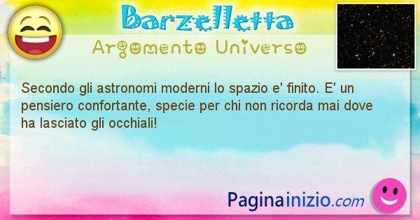 Barzelletta argomento Universo: Secondo gli astronomi moderni lo spazio e' finito. E' ... (id=1278)