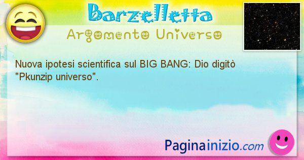 Barzelletta argomento Universo: Nuova ipotesi scientifica sul BIG BANG: Dio digitò ... (id=1285)