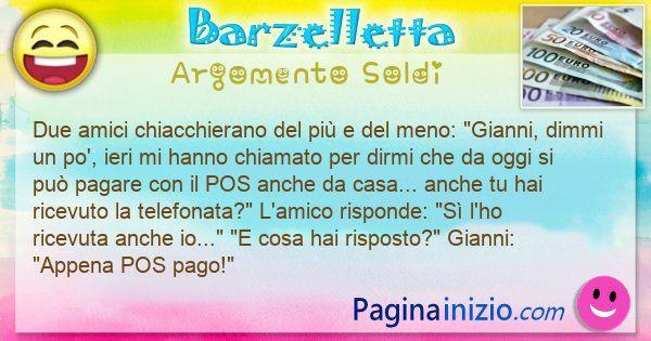 Barzelletta argomento Soldi: Due amici chiacchierano del più e del meno: Gianni, ... (id=3054)