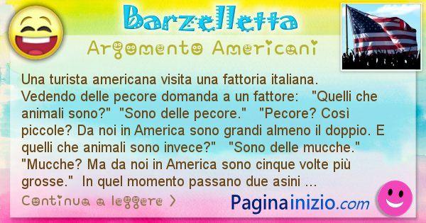 Barzelletta argomento Americani: Una turista americana visita una fattoria italiana. ... (id=1516)