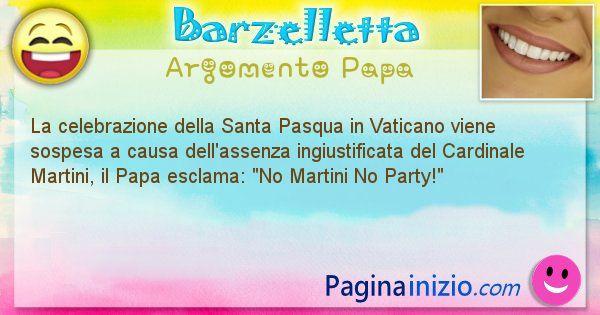 Barzelletta argomento Papa: La celebrazione della Santa Pasqua in Vaticano viene ... (id=2302)