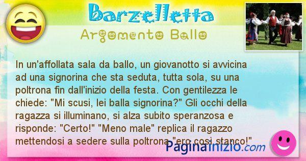 Barzelletta argomento Ballo: In un'affollata sala da ballo, un giovanotto si avvicina ... (id=2336)
