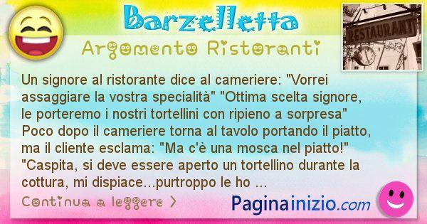 Barzelletta argomento Ristoranti: Un signore al ristorante dice al cameriere: Vorrei ... (id=2339)
