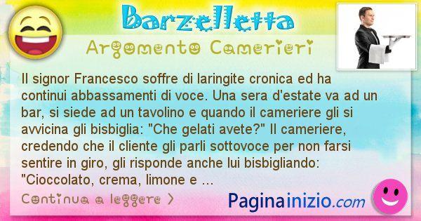 Barzelletta argomento Camerieri: Il signor Francesco soffre di laringite cronica ed ha ... (id=2396)