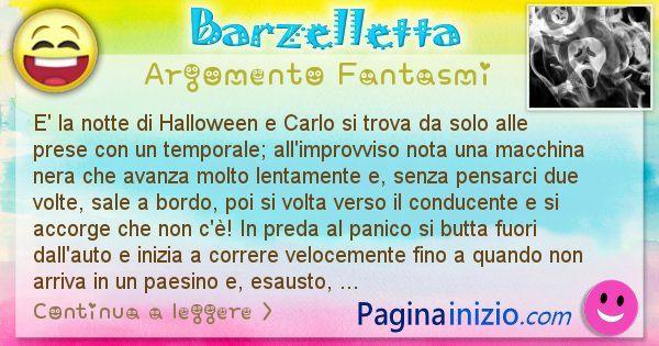 Barzelletta argomento Fantasmi: E' la notte di Halloween e Carlo si trova da solo alle ... (id=2410)