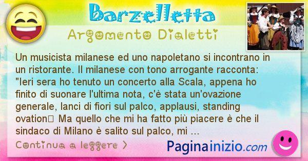 Barzelletta argomento Dialetti: Un musicista milanese ed uno napoletano si incontrano in ... (id=2829)