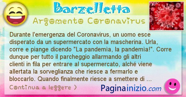 Barzelletta argomento Coronavirus: Durante l'emergenza del Coronavirus, un uomo esce ... (id=3001)