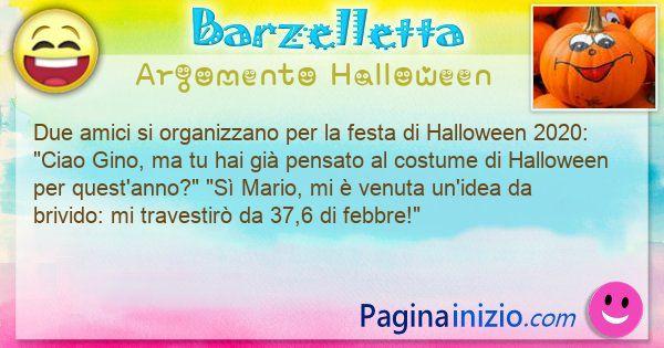 Barzelletta argomento Halloween: Due amici si organizzano per la festa di Halloween ... (id=3061)