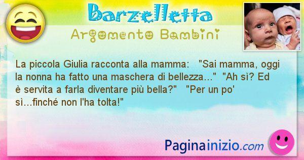 Barzelletta argomento Bambini: La piccola Giulia racconta alla mamma:   Sai mamma, ... (id=629)