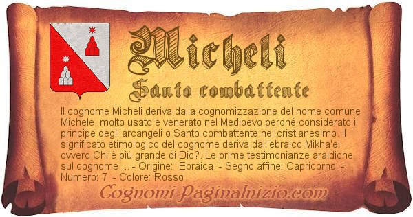 Pergamena col cognome https://www.paginainizio.com/cognomi/imgcognomi/micheli.jpg