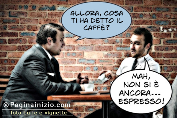 Il colmo per un caff�!