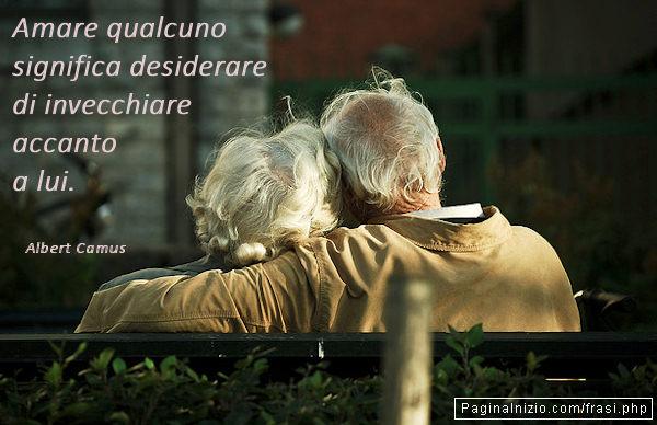 Frasi Sull Amore Non Ha Età.Frasi Sugli Anziani