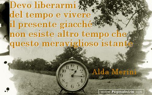 Frasi Sul Tempo Alda Merini.Frasi Di Alda Merini Pag 3