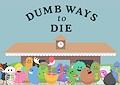 Amici spericolati l'originale - Dumb ways to die original