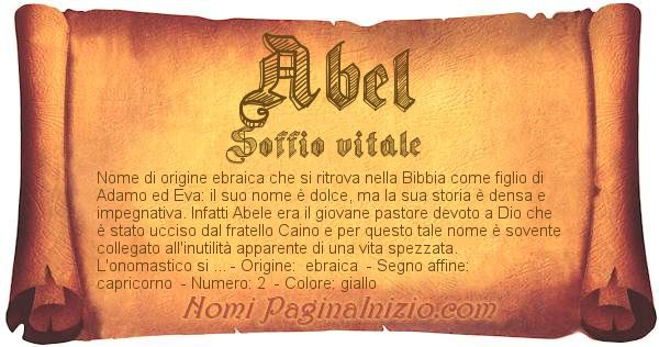 Pergamena col nome https://www.paginainizio.com/nomi/imgnomi/abel.jpg
