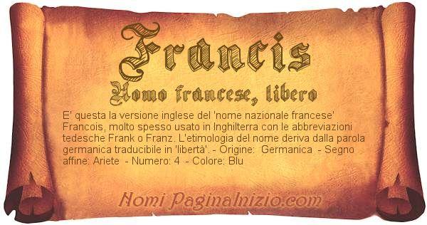 Pergamena col nome https://www.paginainizio.com/nomi/imgnomi/francis.jpg