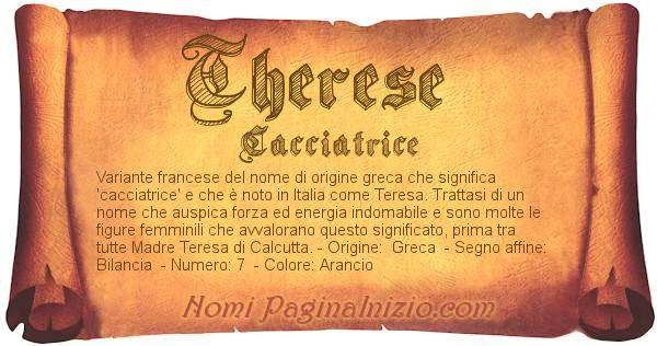 Pergamena col nome https://www.paginainizio.com/nomi/imgnomi/therese.jpg