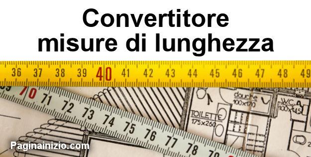 Covertitore per misure di lunghezza piedi pollici miglia - Conversione unita di misura portata ...
