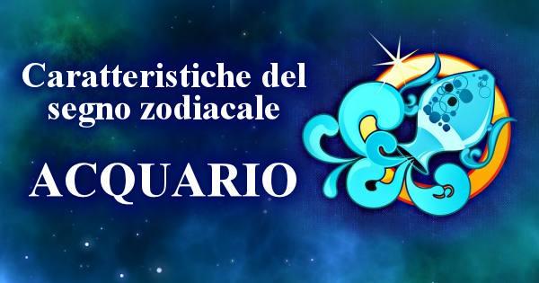 Caratteristiche Del Segno Zodiacale Acquario