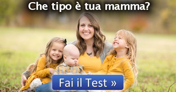 Test Che Tipo E Tua Mamma